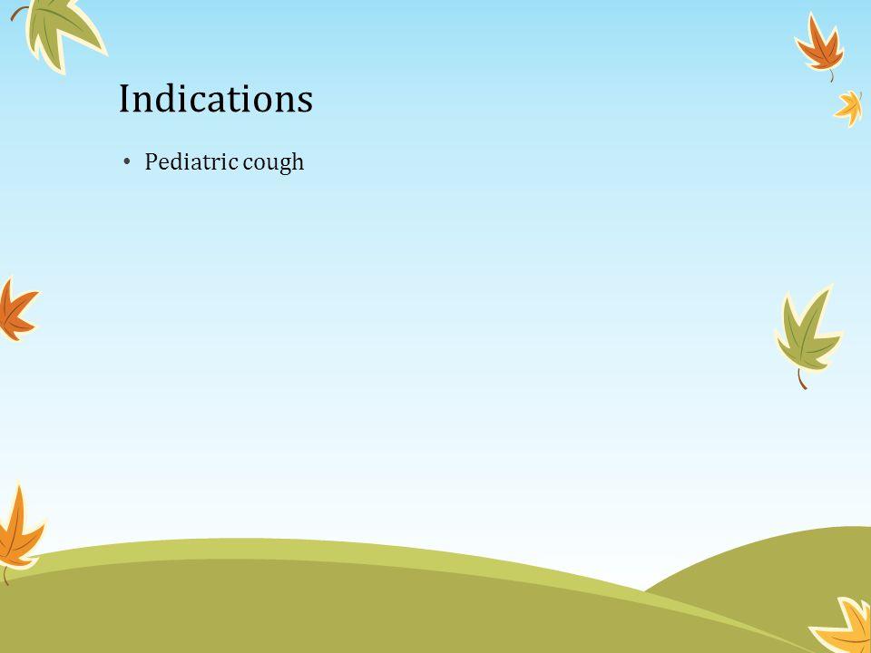 Indications Pediatric cough