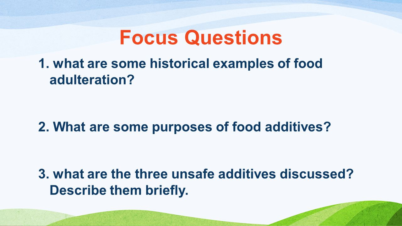 Focus Questions 1.what are some historical examples of food adulteration.