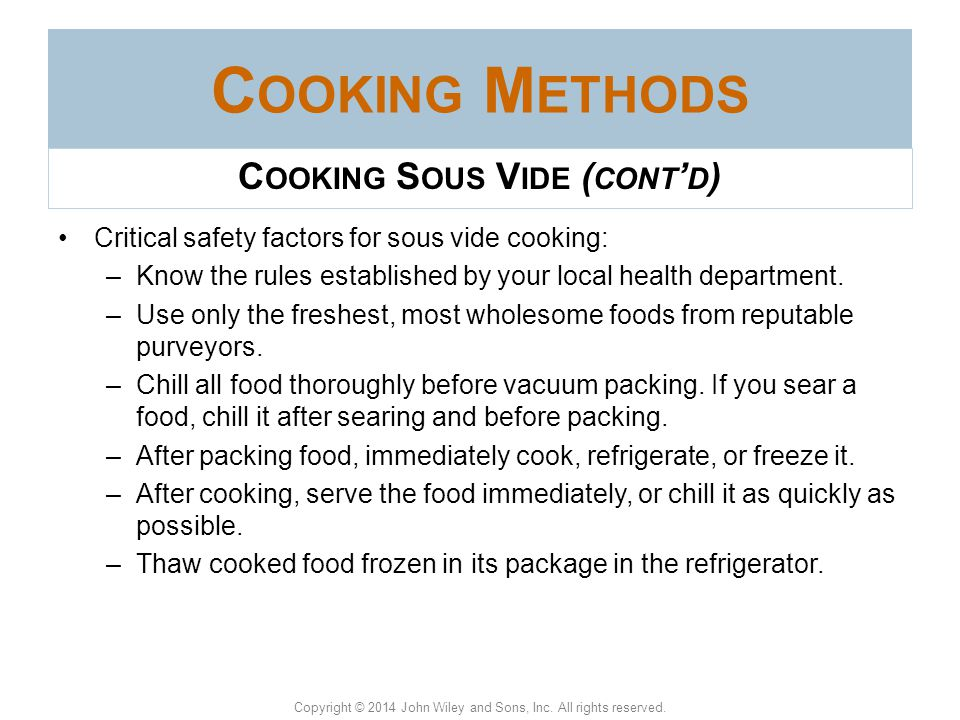 """Copyright © 2014 John Wiley and Sons, Inc. All rights reserved. C OOKING M ETHODS French for """"under vacuum"""" The term is applied to cooking foods that"""