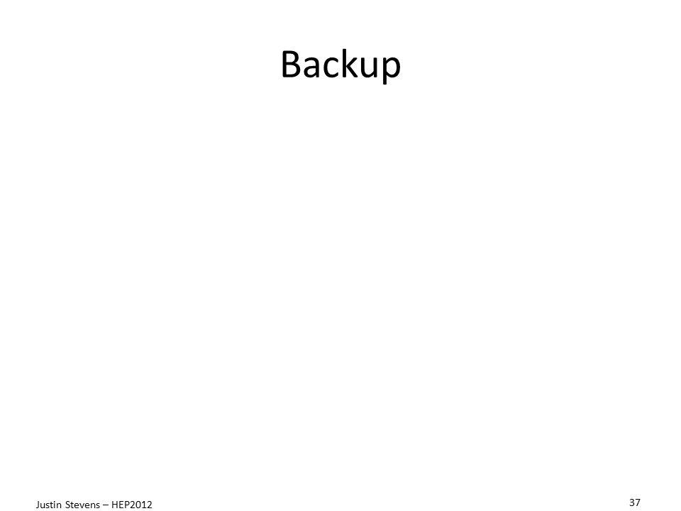 Backup 37 Justin Stevens – HEP2012