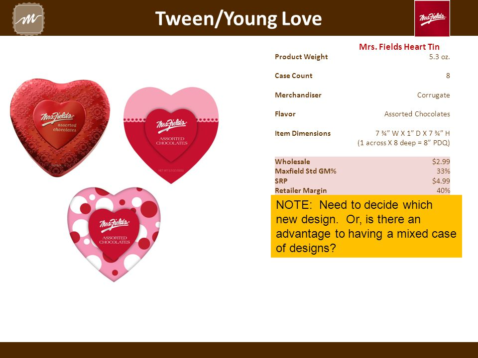 Tween/Young Love Mrs.Fields Heart Tin Product Weight5.3 oz.