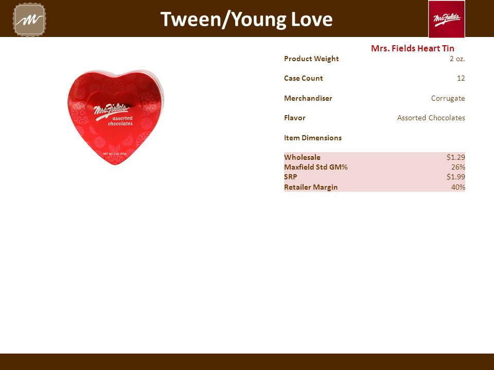 Tween/Young Love Mrs.Fields Heart Tin Product Weight2 oz.