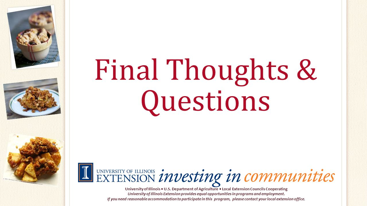 Final Thoughts & Questions University of Illinois U.S.