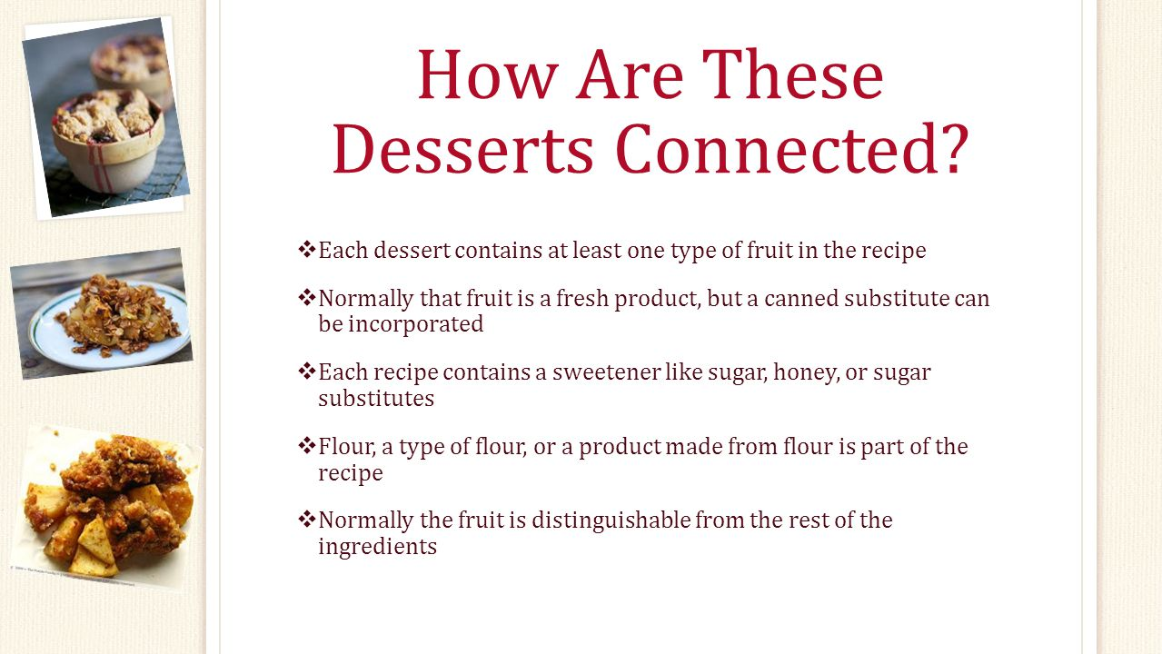 How Are These Desserts Connected.