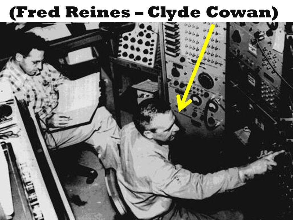 (Fred Reines – Clyde Cowan)