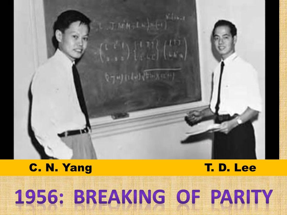 C. N. Yang T. D. Lee