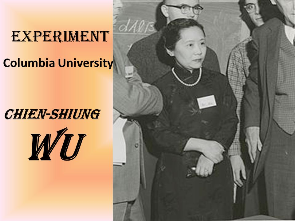 Chien-Shiung Wu Experiment Columbia University