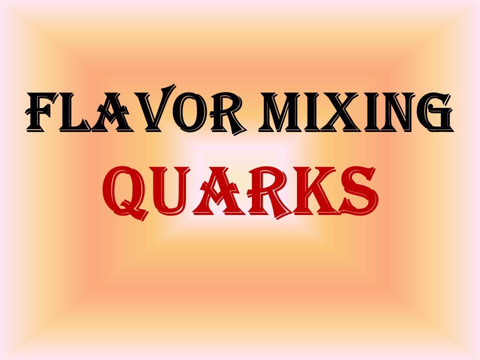 flavor mixing quarks