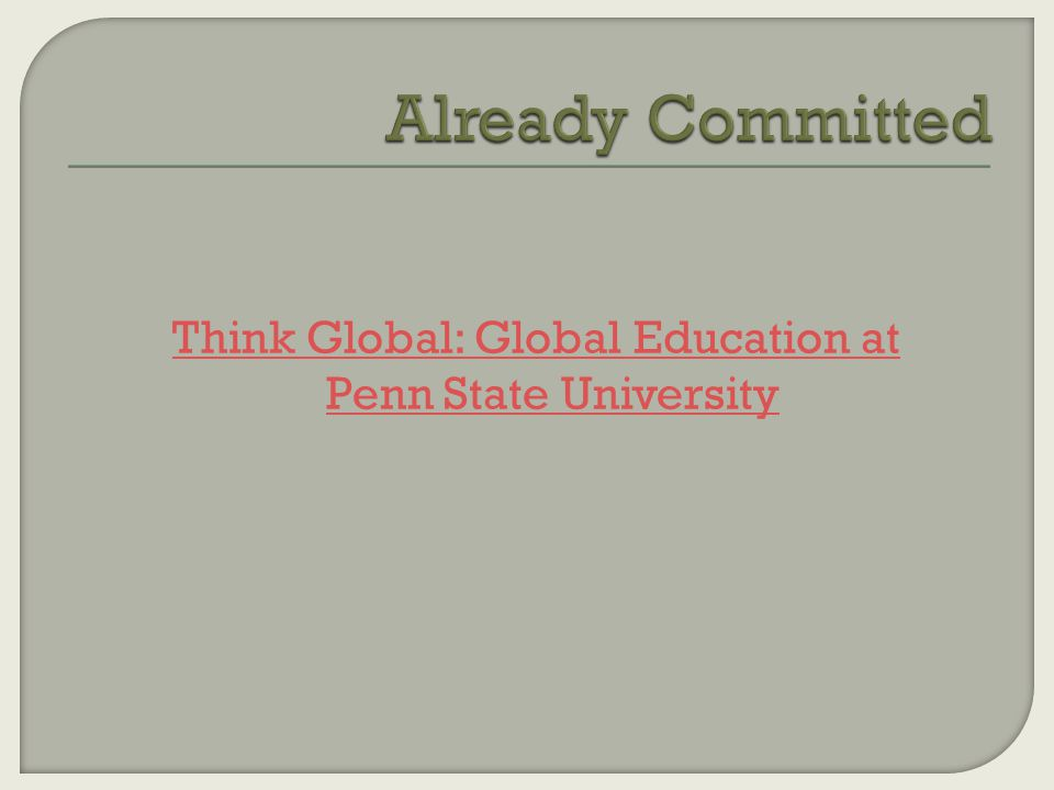 Think Global: Global Education at Penn State University