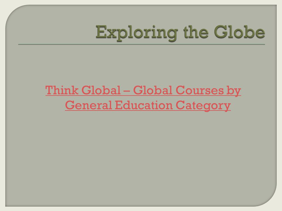 Think Global – Global Courses by General Education Category