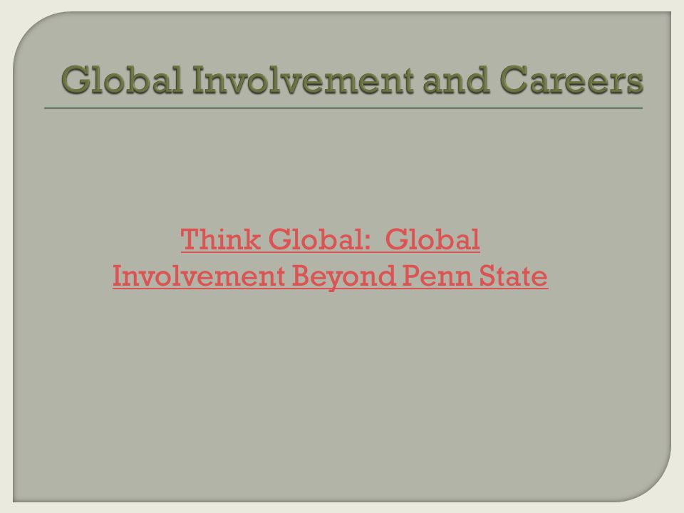 Think Global: Global Involvement Beyond Penn State