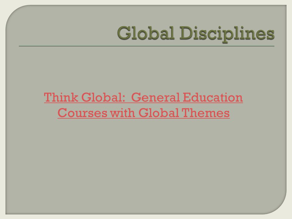 Think Global: General Education Courses with Global Themes
