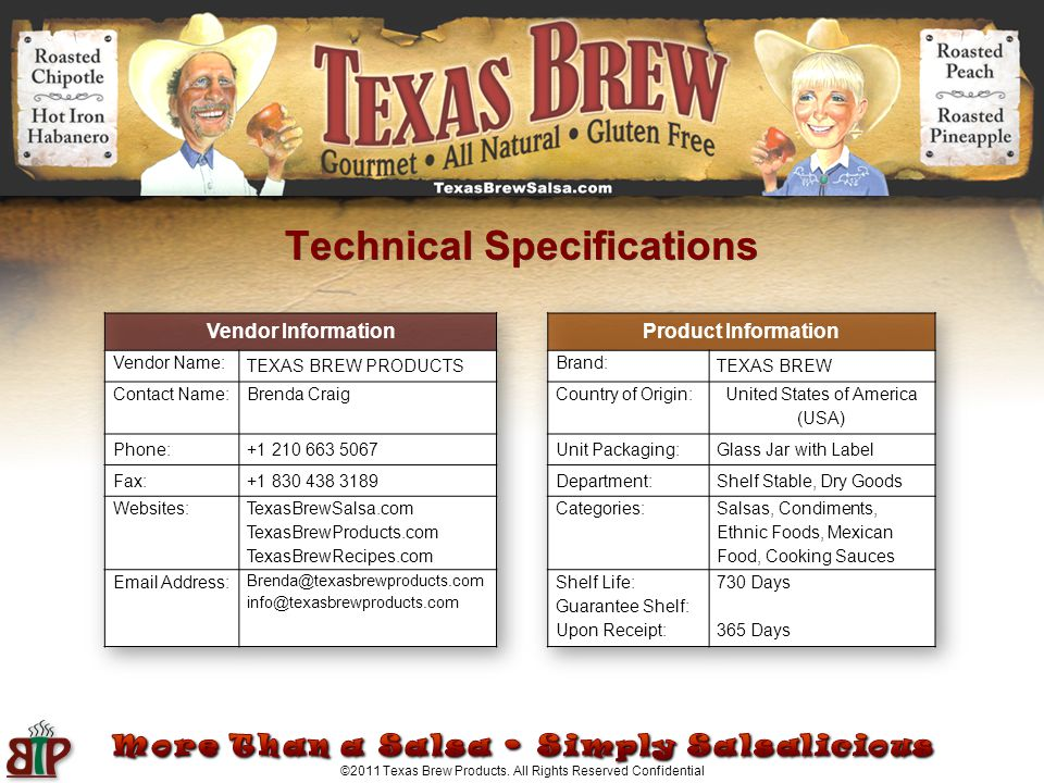 ©2011 Texas Brew Products. All Rights Reserved Confidential Technical Specifications