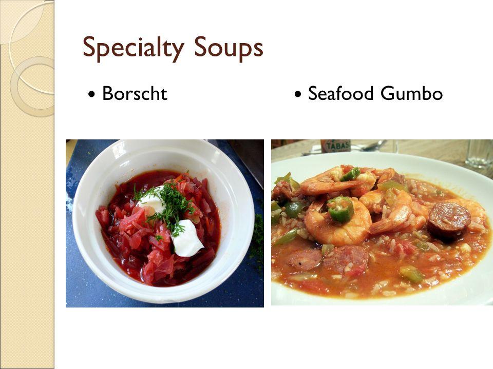 Specialty Soups Borscht Seafood Gumbo