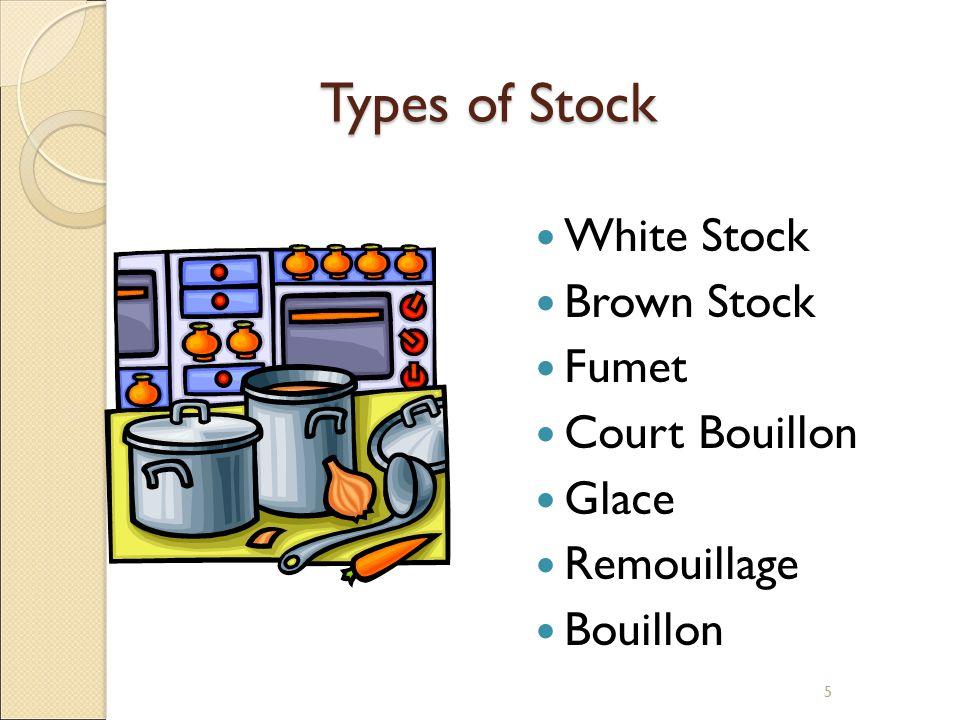 5 Types of Stock White Stock Brown Stock Fumet Court Bouillon Glace Remouillage Bouillon