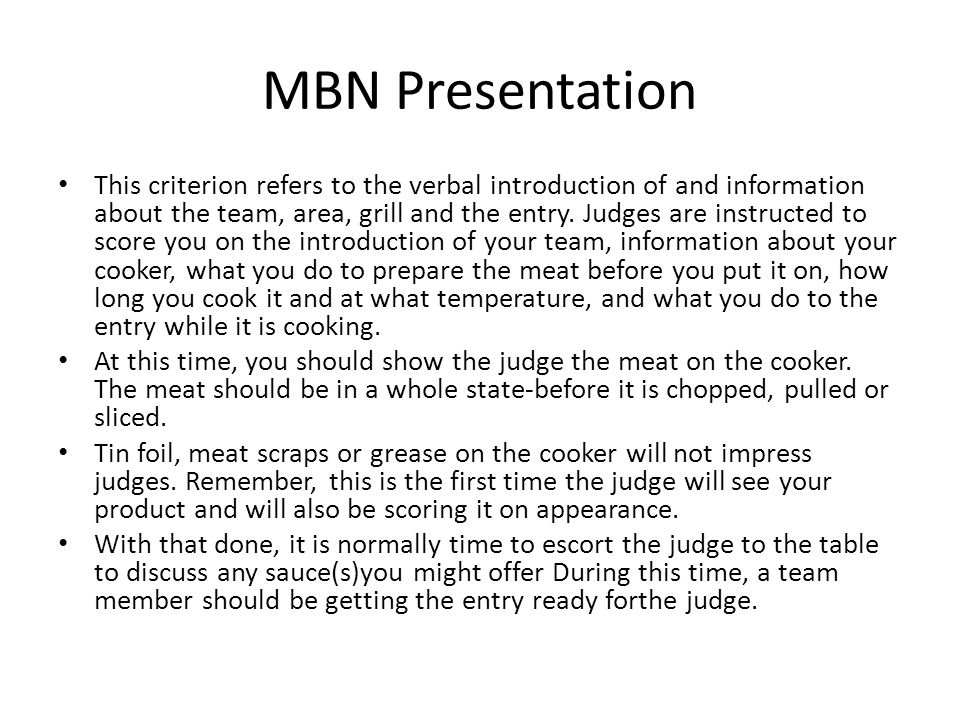 MBN Presentation This criterion refers to the verbal introduction of and information about the team, area, grill and the entry.