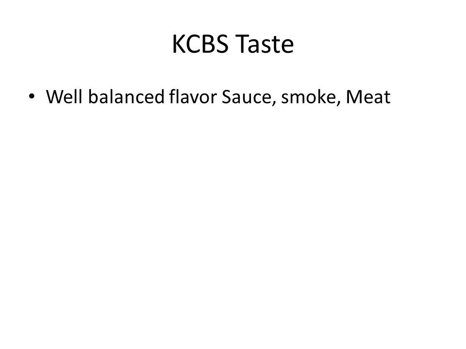 KCBS Taste Well balanced flavor Sauce, smoke, Meat