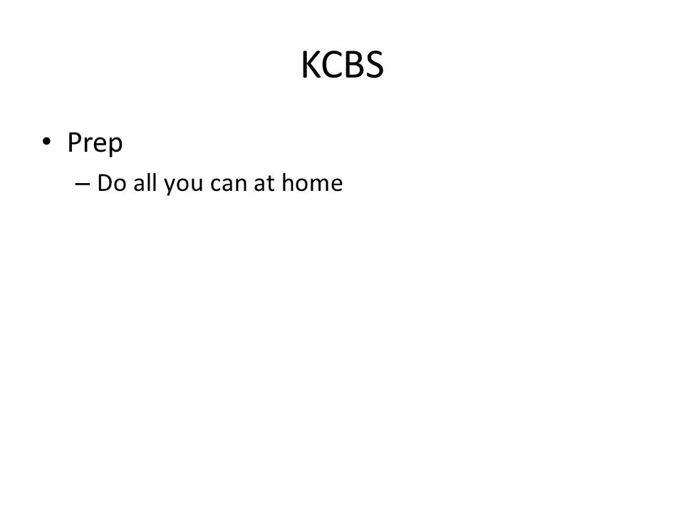 KCBS Prep – Do all you can at home
