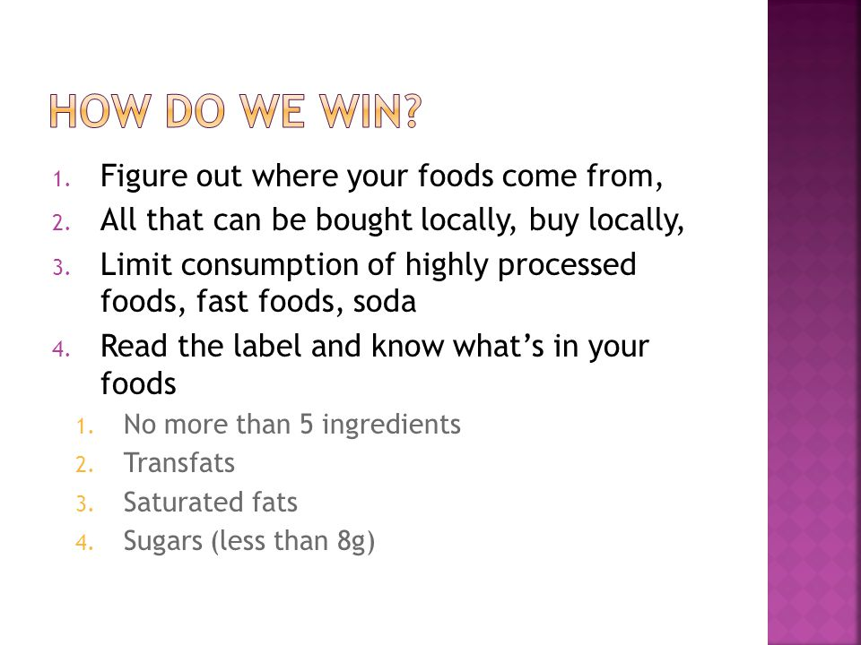 1. Figure out where your foods come from, 2. All that can be bought locally, buy locally, 3.