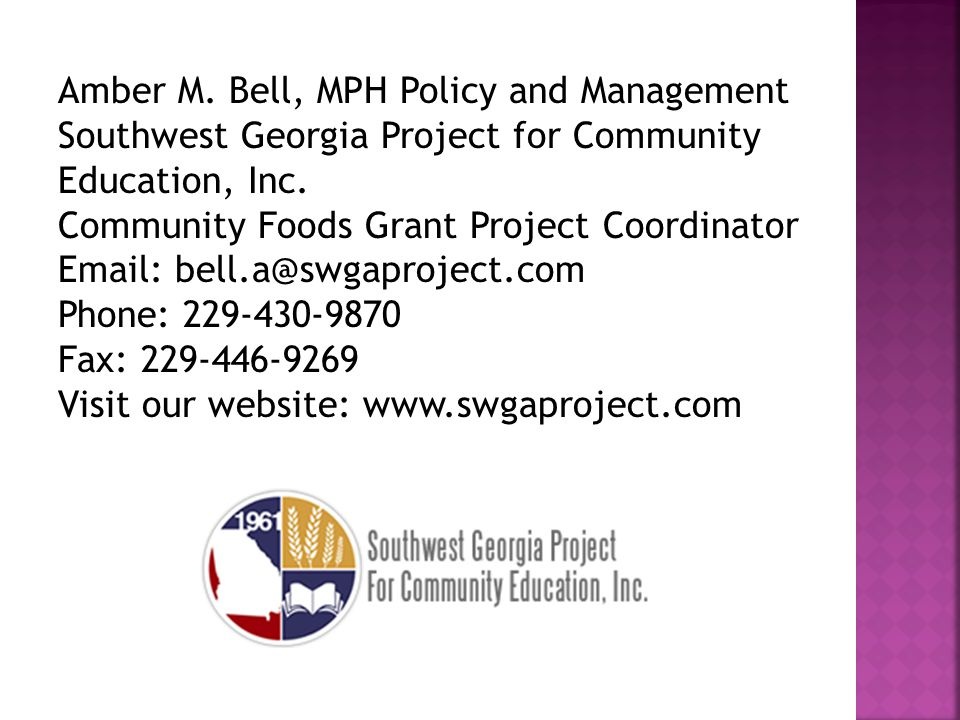Amber M. Bell, MPH Policy and Management Southwest Georgia Project for Community Education, Inc.