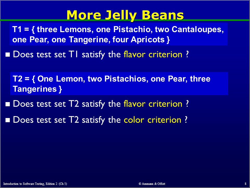 More Jelly Beans n Does test set T1 satisfy the flavor criterion .