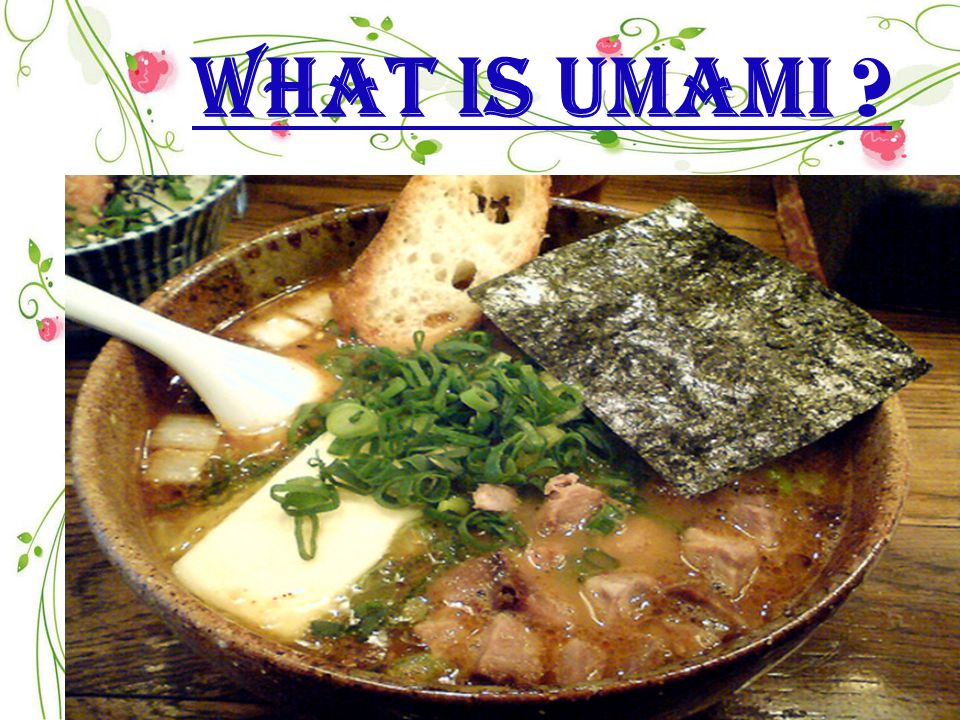 WHAT IS UMAMI ?
