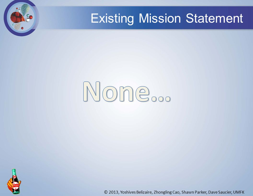 Existing Mission Statement © 2013, Yoshives Belizaire, Zhongling Cao, Shawn Parker, Dave Saucier, UMFK