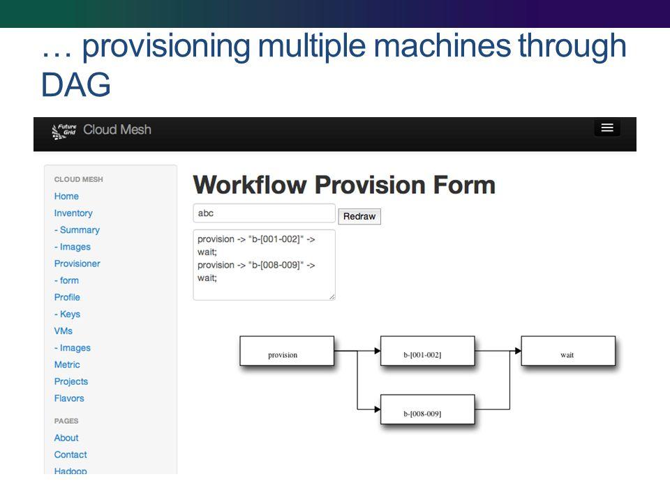 … provisioning multiple machines through DAG