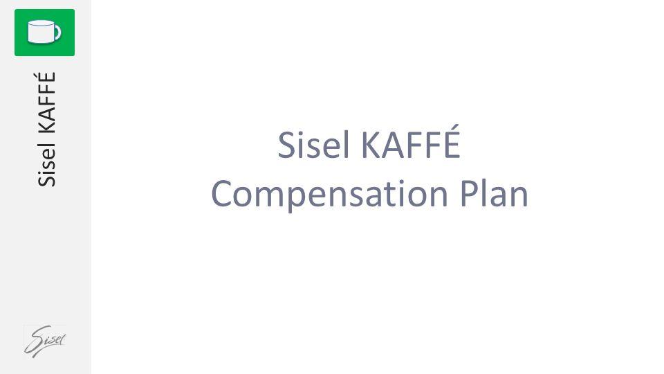 1 Sisel KAFFÉ Compensation Plan