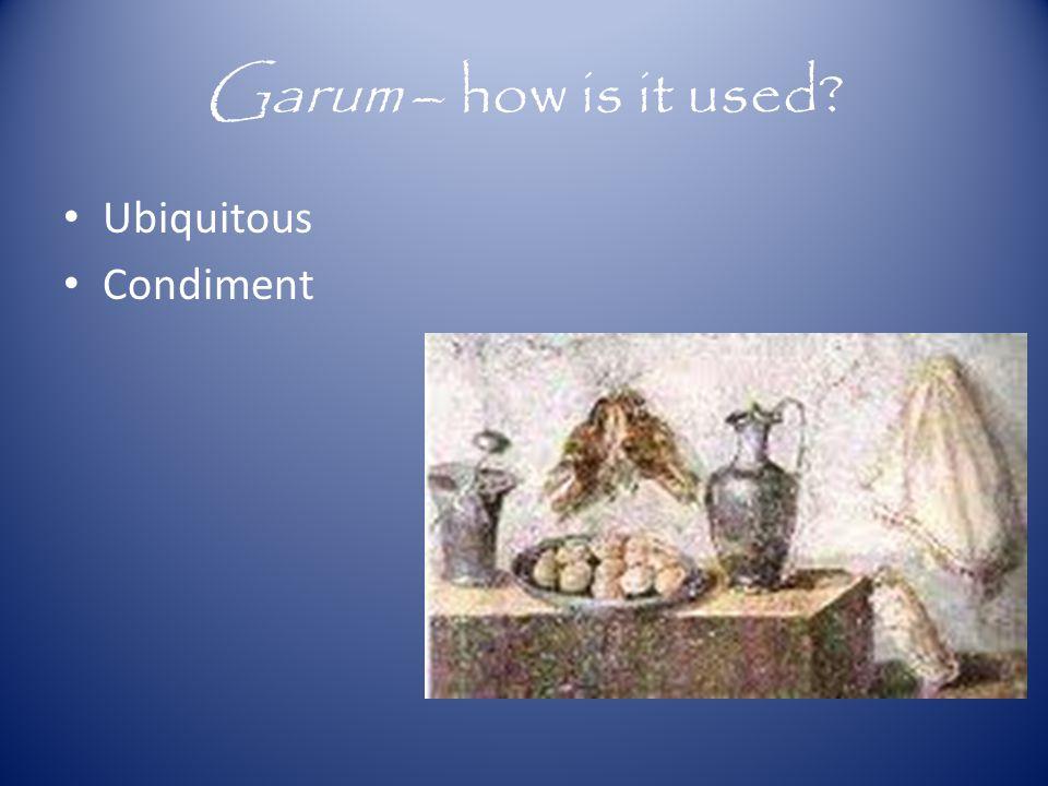 Garum – how is it used? Ubiquitous Condiment