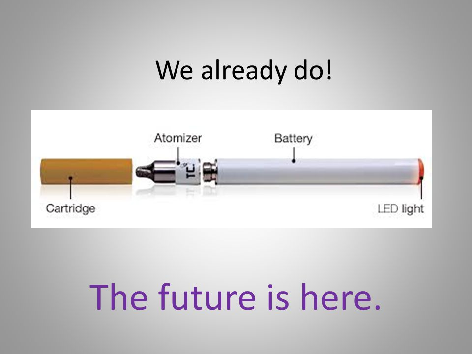 We already do! The future is here.