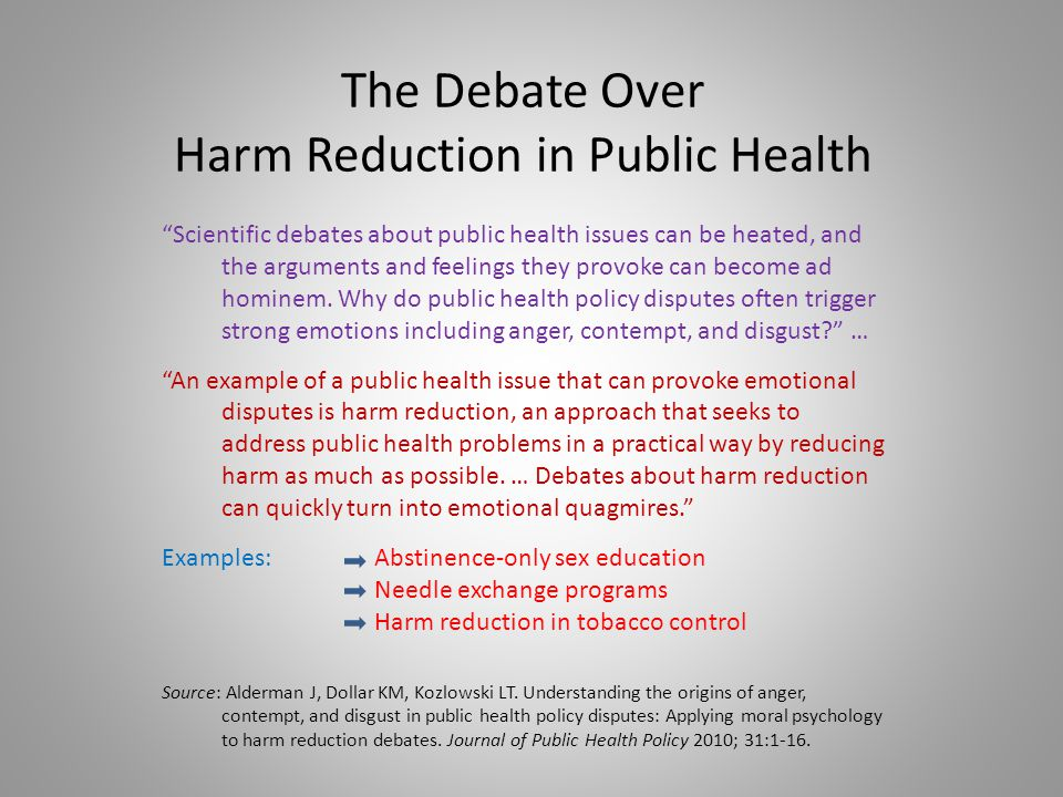 An Ethical Framework for Thinking About Harm Reduction Nonmaleficence To do no harm New Products Existing Products