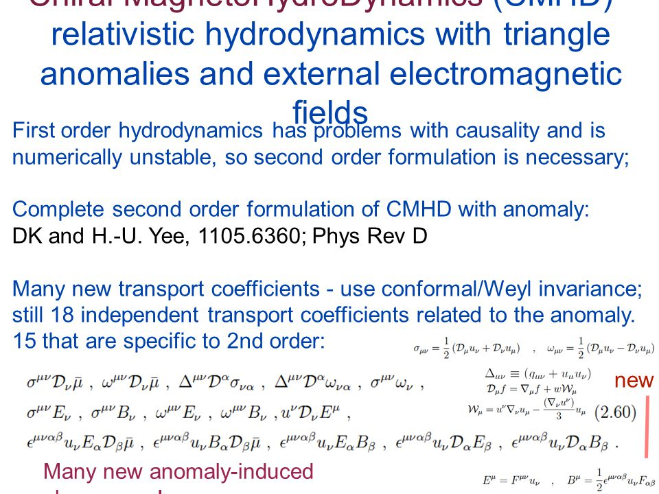 Chiral MagnetoHydroDynamics (CMHD) - relativistic hydrodynamics with triangle anomalies and external electromagnetic fields 23 First order hydrodynami