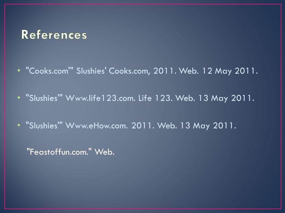 Cooks.com Slushies Cooks.com, 2011. Web. 12 May 2011.