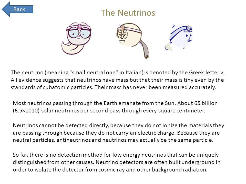 The Neutrinos The neutrino (meaning