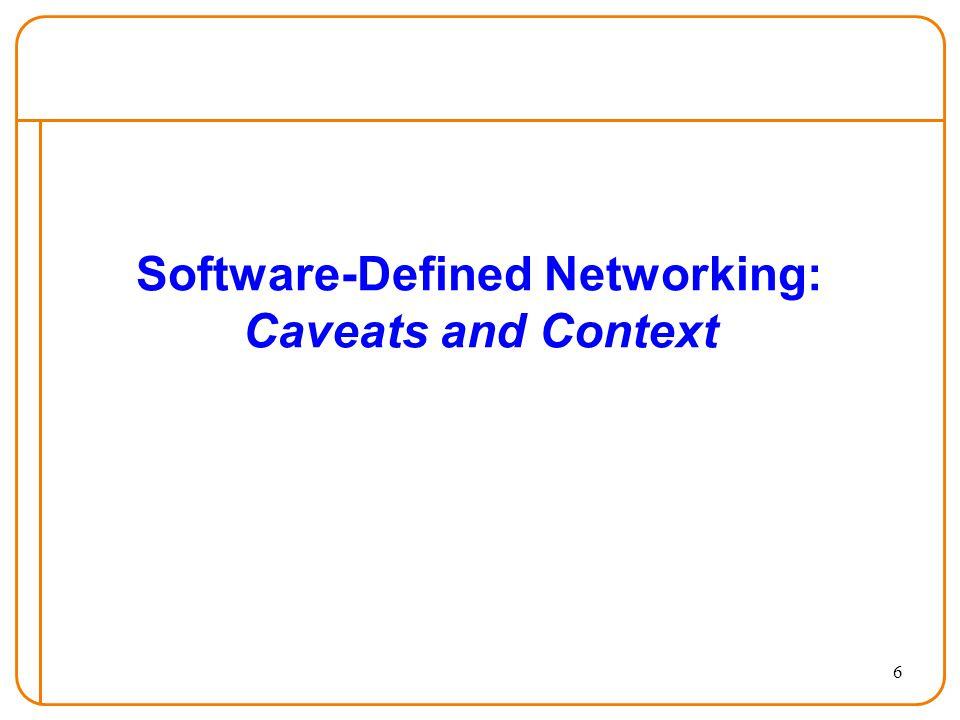 6 Software-Defined Networking: Caveats and Context