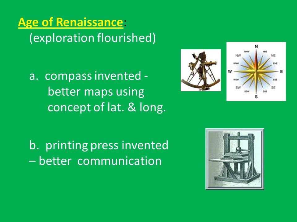 Age of Renaissance: (exploration flourished) a.