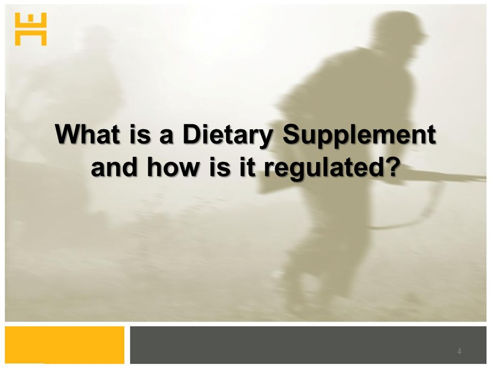 What is a Dietary Supplement and how is it regulated 4