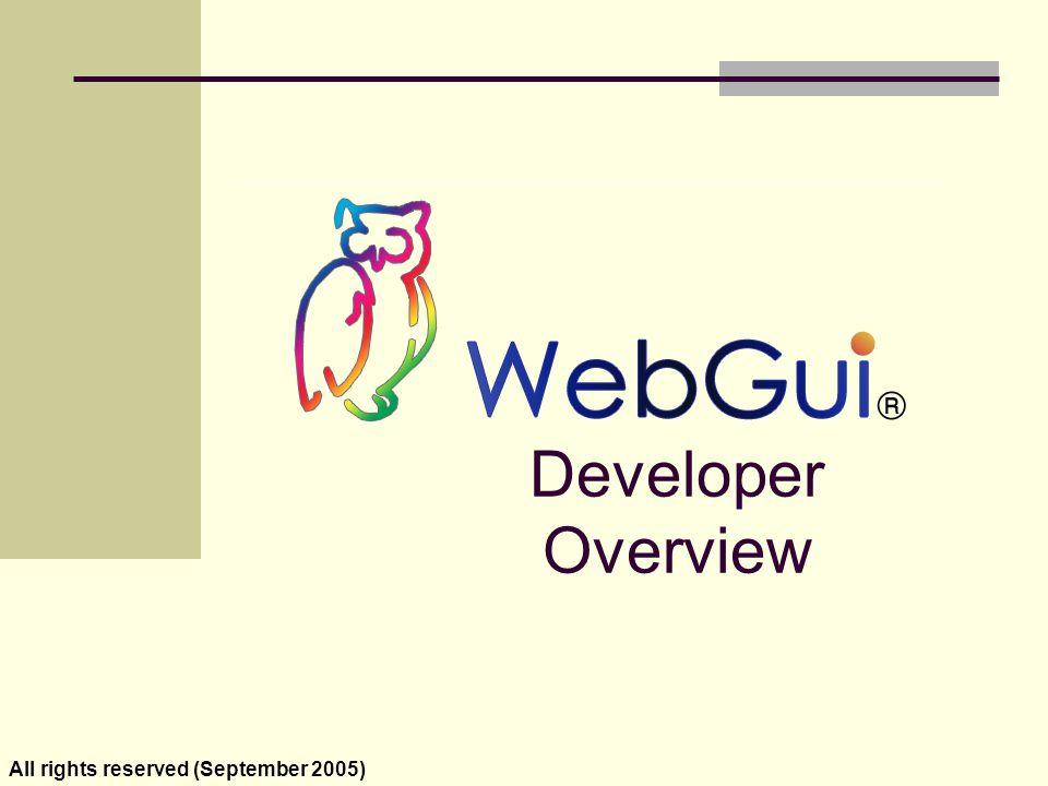 Developer Overview All rights reserved (September 2005)