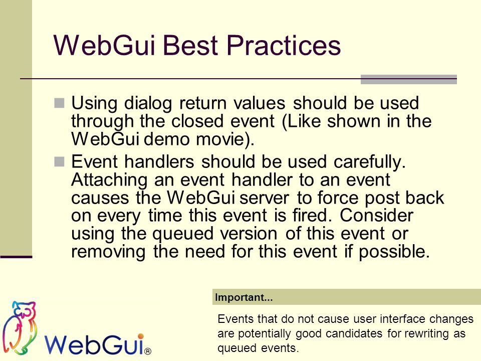 WebGui Best Practices Using dialog return values should be used through the closed event (Like shown in the WebGui demo movie).