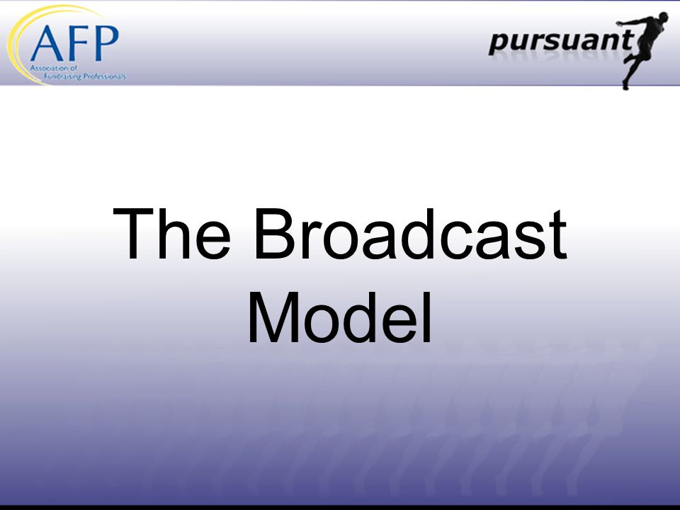 The Broadcast Model