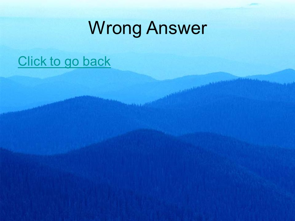 Wrong Answer Click to go back