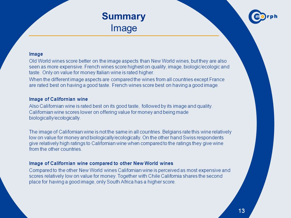 13 Summary Image Image Old World wines score better on the image aspects than New World wines, but they are also seen as more expensive. French wines