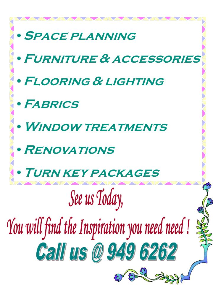 Space planning Furniture & accessories Flooring & lighting Fabrics Window treatments Renovations Turn key packages