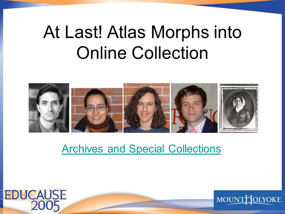 At Last! Atlas Morphs into Online Collection Archives and Special Collections