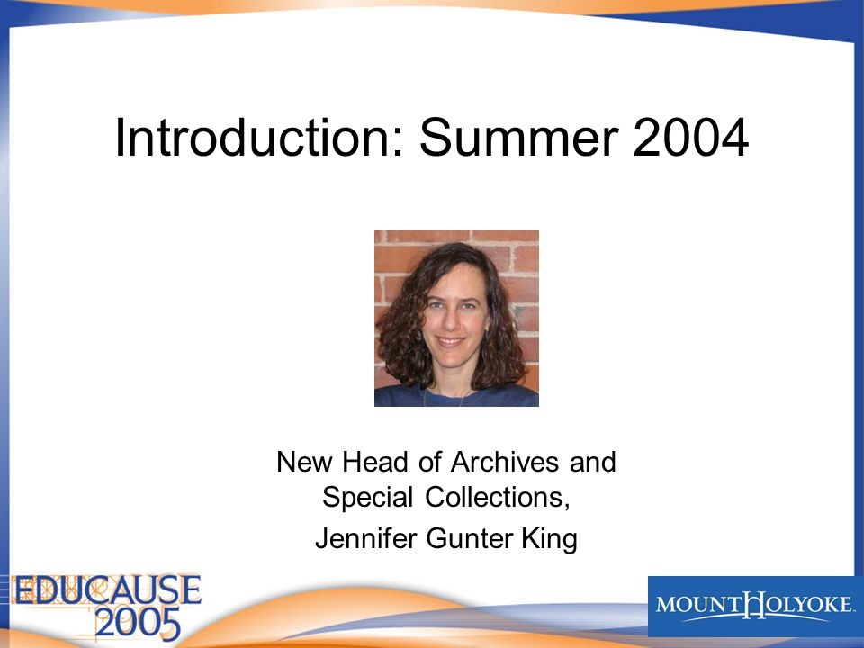 Introduction: Summer 2004 New Head of Archives and Special Collections, Jennifer Gunter King