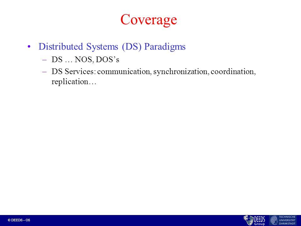 © DEEDS – OS Motivation [PNUTS, ZooKeeper] [Cassandra] [GFS, Bigtable] [Dynamo] 15K+ commodity servers