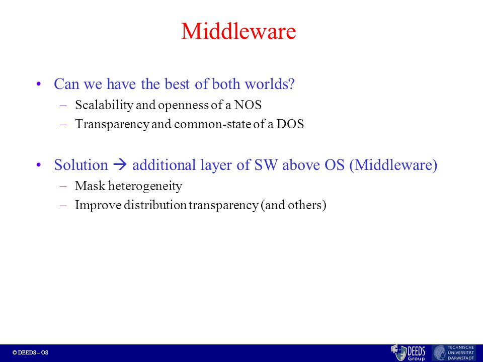 © DEEDS – OS Middleware  Openness Basis Document-based middleware (e.g.