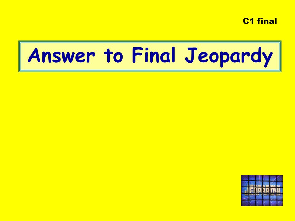 This Jeopardy game was created by Mrs. Siegel Now use this information to study for your test!!!