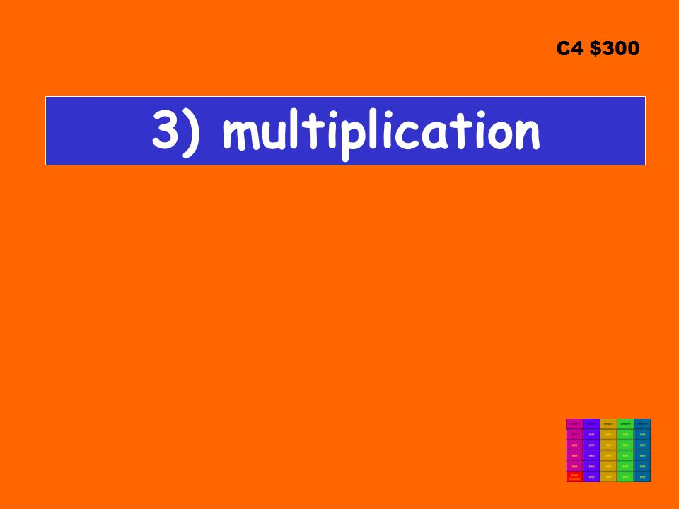 C4 $300 3) multiplication